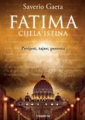 Saverio Gaeta: Fatima - cijela istina: povijest, tajne, posveta