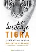 Peter A. Levine: Buđenje tigra - Iscjeljivanje traume