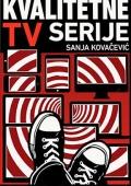 Sanja Kovačević: Kvalitetne TV serije: Milenijsko doba ekrana