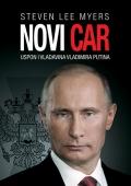 Steven Lee Myers: Novi car – uspon i vladavina Vladimira Putina