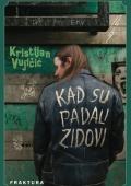 Kristijan Vujičić - Kad su padali zidovi