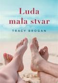Tracy Brogan - Luda mala stvar