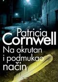 Patricia Cornwell - Na okrutan i podmukao način