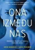 Greer Hendricks i Sarah Pekkanen: Ona između nas