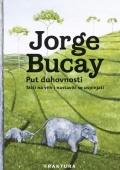 Jorge Bucay - Put duhovnosti