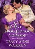 Tracy Anne Warren - Sve zbog jednog vojvode