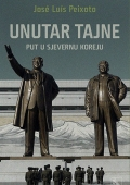 Jose Luis Peixoto - Unutar tajne (Put u Sjevernu Koreju)