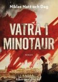 Niklas Natt och Dag - Vatra i Minotaur