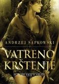 Andrzej Sapkowski - Vatreno krštenje
